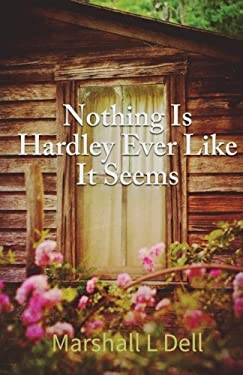 Nothing Is Hardly Ever As It Seems