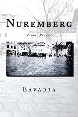 Nuremberg Bavaria Travel Journal: Travel Journal with 150 lined pages