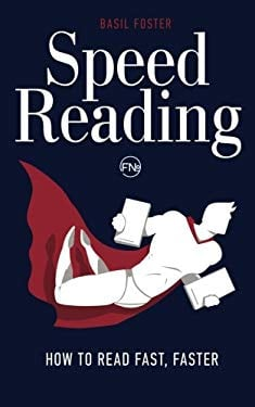 Speed Reading: How to Read Fast, Faster (Accelerated Learning) (Volume 1)