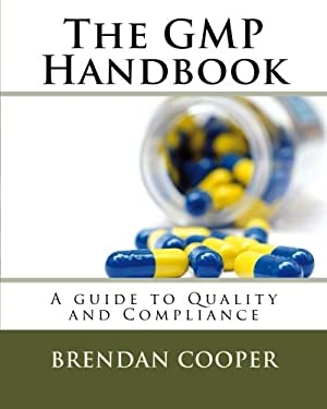 The GMP Handbook: A Guide to Quality and Compliance