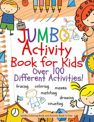 Jumbo Activity Book for Kids: Jumbo Coloring Book and Activity Book in One: Giant Coloring Book and Activity Book for Pre-K to First Grade (Workbook a