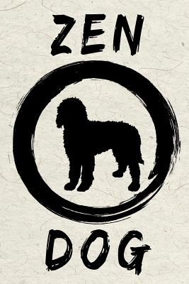 Zen Dog: Labradoodle Pet Dog Journal, 6x9, 108 Lined Pages (Inspirational Journals To Write In)