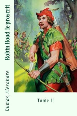2: Robin Hood, le proscrit: Tome II (French Edition)