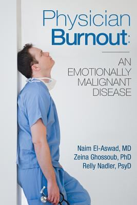 Physician Burnout: An Emotionally Malignant Disease