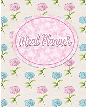 Meal Planner: Weekly Meal Planner & Food Diary with Grocery List - Hydrangea Flower Cover