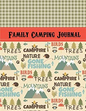 Family Camping Journal: Perfect RV Journal/Camping Diary or Gift for Campers: Over 120 Pages with Prompts for Writing: Capture Memories, Camping ... C
