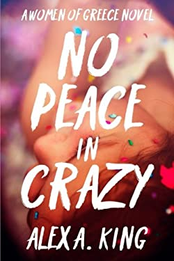 No Peace in Crazy (Women of Greece) (Volume 5)
