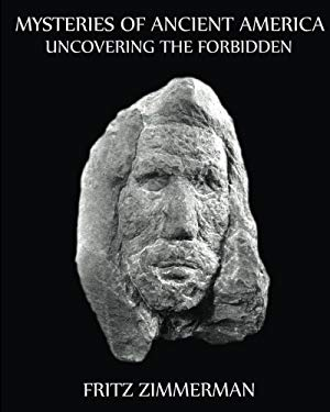Mysteries of Ancient America: Uncovering the Forbidden