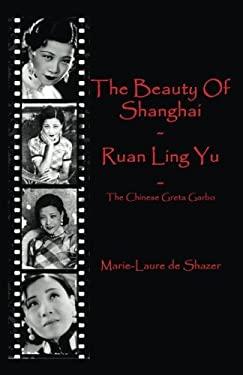 The Beauty Of Shanghai - Ruan Ling Yu: The Chinese Greta Garbo