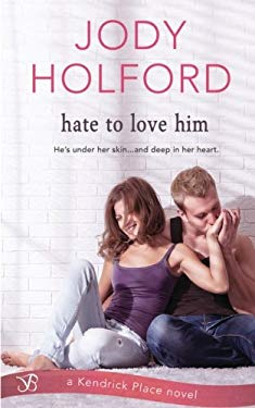 Hate to Love Him (Kendrick Place) (Volume 3)
