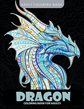 Dragon Coloring Book: Adult Coloring Books