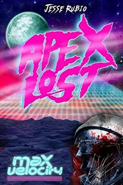 Apex Lost: Max Velocity (Volume 1)