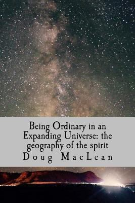 Being Ordinary in an Expanding Universe: the geography of the spirit