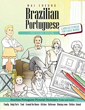 Brazilian Portuguese Picture Book: Brazilian Portuguese Pictorial Dictionary (Color and Learn)