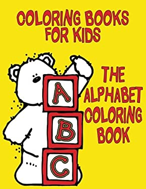 Coloring Books for Kids: The Alphabet Coloring Book: Stress Relief Coloring Book: 52 Uppercase and Lowercase Letters Designs for Coloring Stress ... (