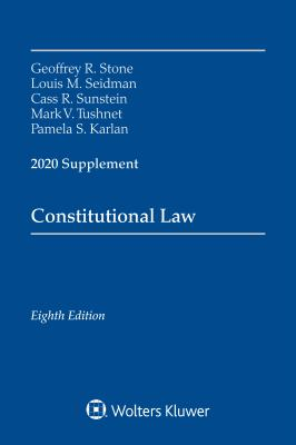 Constitutional Law: 2020 Supplement (Supplements)