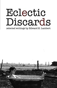 Eclectic Discards: Selected Writings