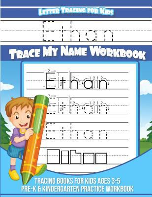 Ethan | Letter Tracing For Kids | Trace My Name Workbook: Tracing Books for Kids Ages 3-5 Pre-K & Kindergarten Practice Workbook