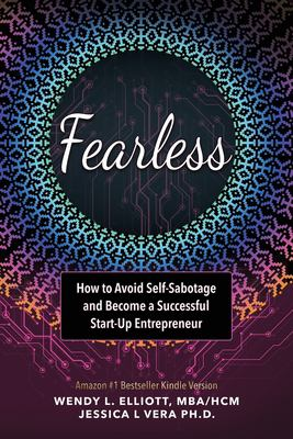 Fearless: How to Avoid  Self-Sabotage and  Become a Successful Start-up Entrepreneur