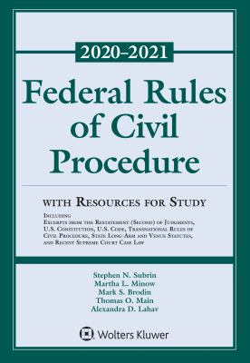Federal Rules of Civil Procedure with Resources for Study: 2020-2021 Statutory Supplement (Supplements)