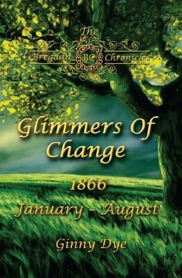 Glimmers of Change (# 7 in the Bregdan Chronicles Historical Fiction Romance Series) (Volume 7)