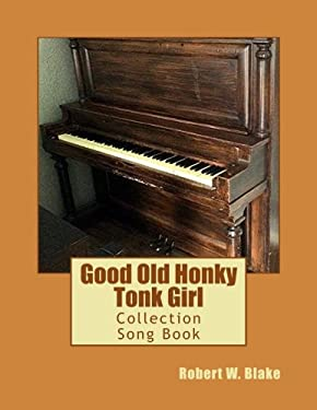 Good Old Honky Tonk Girl: Collection Song Book