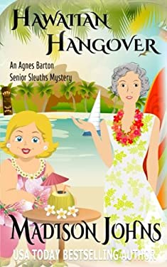 Hawaiian Hangover (Agnes Barton Senior Sleuths Mystery) (Volume 12)
