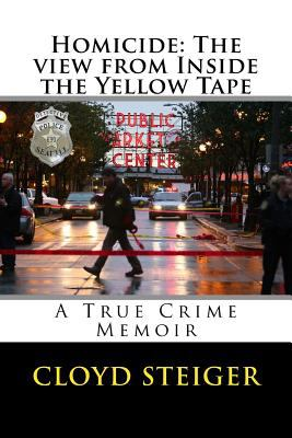 Homicide:  A View from Inside the Yellow Tape