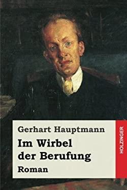 Im Wirbel der Berufung: Roman (German Edition)