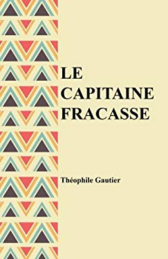Le capitaine Fracasse (French Edition)