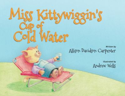 Miss Kittywiggin's Cup of Cold Water