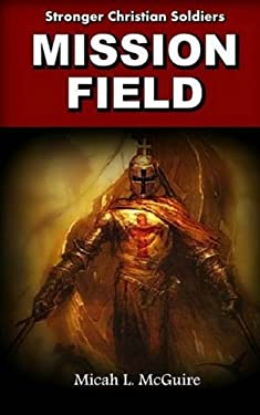Mission Field (Stronger Christian Soldiers) (Volume 3)