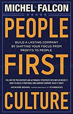 People-First Culture:: Build a Lasting Company By Shifting Your Focus From Profits to People