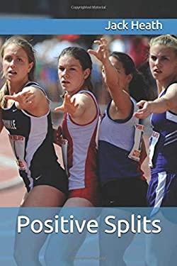 Positive Splits: Postive Running Stories