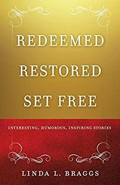 Redeemed Restored Set Free