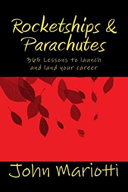 Rocketships and Parachutes: 365 Lessons to launch and land your career