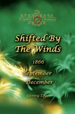 Shifted By The Winds (# 8 in the Bregdan Chronicles Historical Fiction Romance Series) (Volume 8)