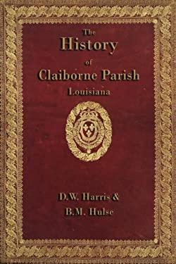 The History of Claiborne Parish Louisiana