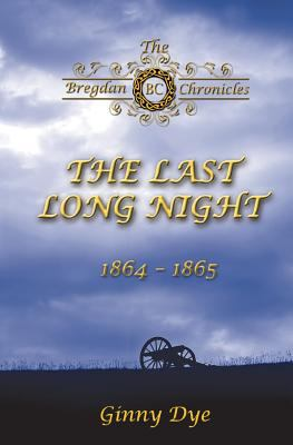 The Last, Long Night (#5 in the Bregdan Chronicles Historical Fiction Romance Series) (Volume 5)