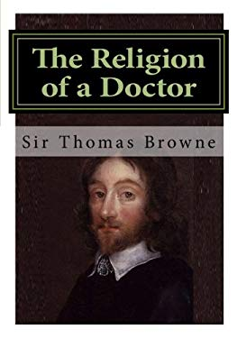 The Religion of a Doctor: Religio Medici