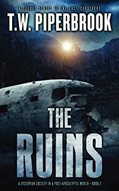 The Ruins 2: A Dystopian Society in a Post-Apocalyptic World (Volume 2)