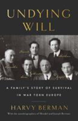 Undying Will: A Familys Story of Survival in War Torn Europe