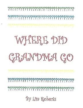 Where Did Grandma Go?
