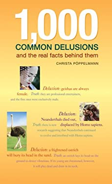 1,000 Common Delusions: And the Real Facts Behind Them 9781554071746