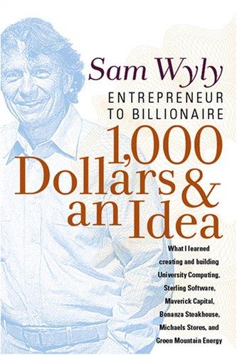 1,000 Dollars and an Idea: Entrepreneur to Billionaire 9781557048035