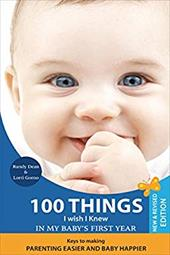 100 Things I Wish I Knew in My Baby S First Year, 2nd Edition