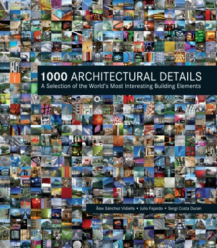 1000 Architectural Details: A Selection of the World's Most Interesting Building Elements 9781554077830