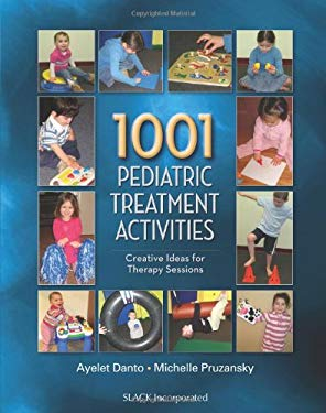 1001 Pediatric Treatment Activities: Creative Ideas for Therapy Sessions 9781556429682