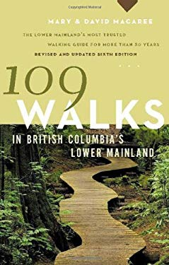 109 Walks in British Columbia's Lower Mainland 9781553654438
