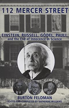 112 Mercer Street: Einstein, Russell, Godel, Pauli, and the End of Innocence in Science